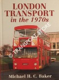 London Transport in the 1970s by BAKER, Michael H.C.