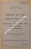 Working Time Table of Mandatory Train Services - Section B - Carlisle, Glasgow Central, Edinburgh and branches, 1 May 1972 to 6 May 1973 by British Railways Scottish Region