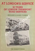 At London's Service - 50 Years of London Transport Road Services by BLAKE, Jim & TURNER, Barry