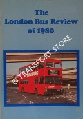 The London Bus Review of 1980 by ARNOLD, Barry (ed.)