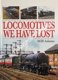 Locomotives We Have Lost by ADAMS, Will