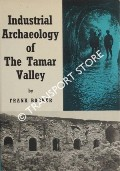 Industrial Archaeology of The Tamar Valley by BOOKER, Frank