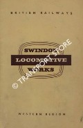 Swindon Locomotive Works by British Railways Western Region