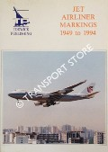 Jet Airliner Markings 1949 to 1994 by DENNISON, M.D.