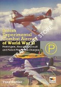 British Experimental & Prototype Combat Aircraft of WWII - Prototypes, Research Aircraft and Failed Production Designs by BUTTLER, Tony