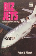 abc Biz Jets - Business & Corporate Aircraft by MARCH, Peter R.