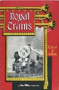 Royal Trains  by ALLEN, Cecil J.