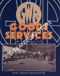 GWR Goods Services - An Introduction by ATKINS, Tony & HYDE, David
