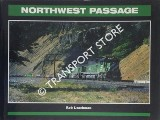 Northwest Passage - Twenty-Five Years of the Burlington Northern in the Pacific Northwest by LEACHMAN, Rob