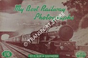 My Best Railway Photographs  - M.W. Earley by EARLEY, Maurice W.