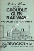 Polar Bear and the Groudle Glen Railway by DOWN, C. G. & SMITH, D. H.