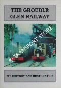The Groudle Glen Railway - Its History and Restoration by BEARD, Tony & TOWNSEND, Simon