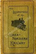 Book cover of The Locomotives of the Great Northern Railway 1847 - 1910 by BIRD, George Frederick