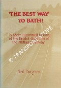The Best Way to Bath! - A short illustrated history of the Bristol-Bath line of the Midland Railway by BURGESS, Neil