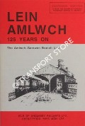 Lein Amlwch 125 Years On - The Amlwch-Gaerwen Branch Line by ASHWORTH, Roy Y. & WHEELER, Terry