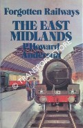 Forgotten Railways: The East Midlands by ANDERSON, P. Howard