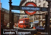 A Source Book of London Transport  by DAY, John R.