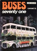 Buses seventy one  by WATTS, G.W. (ed.)