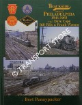 Trackside around Philadelphia 1946 - 1969 with Dave Cope, Bill Ellis & Frank Watson by PENNYPACKER, Bert