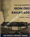 The Lake Superior Iron Ore Railroads by DORIN, Patrick C.