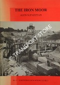 The Iron Moor - A History of the Lindal Moor and Whitriggs Hematite Iron Mines by McFADZEAN, Alen