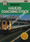 abc British Rail Hauled Coaching Stock 1987 by BOWLES, L.J. (ed.)