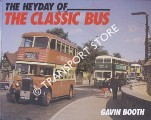 The Heyday of the Classic Bus  by BOOTH, Gavin
