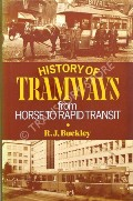 History of Tramways from Horse to Rapid Transport  by BUCKLEY, R.J.