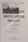 The North London Railway by CHISHOLM, A. J.