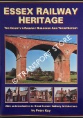 Essex Railway Heritage - The Country's Railway Buildings and their History by KAY, Peter