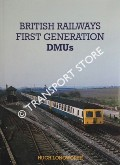 British Railways First Generation DMUs by LONGWORTH, Hugh