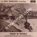 An Argo Transacord Recording -  Trains in Trouble (EAF 117) by HANDFORD, Peter