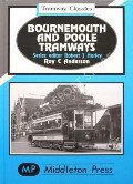 Bournemouth and Poole Tramways  by ANDERSON, Roy C.