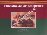 Book cover of Crossroads of Commerce - The Pennsylvania Railroad Calendar Art of Grif Teller by CUPPER, Dan