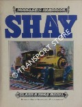 The Shay - Geared Class B Shay by APPEL, Richard W.