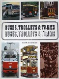 Buses, Trolleys & Trams  by DUNBAR, Chas S.