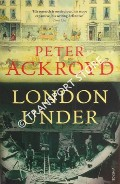 Under London by ACKROYD, Peter
