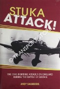 Stuka Attack! - The Dive-Bombing Assault on England during the Battle of Britain by SAUNDERS, Andy