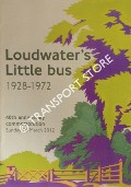 Loudwater's Little Bus 1928 - 1972, 40th Anniversary Commemoration, Sunday 25 March, 2012 by AKEHURST, Laurie & MARRIOTT, Guy