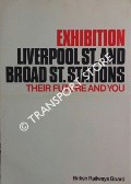 Exhibition Liverpool St. and Broad St. Stations - Their Future and You by British Railways Board