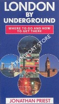London By Underground - Where to Go and How to Get There by PRIEST, Jonathan