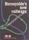 Book cover of Merseyside's New Railways by British Rail / Merseyside Transport