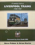A nostalgic look at Liverpool Trams 1945 - 1957 / Liverpool in the age of the tram  by PALMER, Steve & MARTIN, Brian