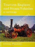Traction Engines and Steam Vehicles in Pictures  by BEAUMONT, Anthony