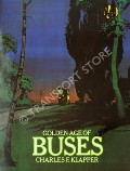 Book cover of Golden Age of Buses  by KLAPPER, Charles F.