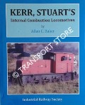 Kerr, Stuart's Internal Combustion Locomotives by BAKER, Allan C.