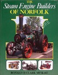 The Steam Engine Builders of Norfolk  by CLARK, Ronald H.