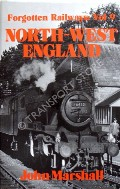 Forgotten Railways: North-West England by MARSHALL, John
