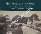 Pennine Waterway - A Pictorial History of the Leeds & Liverpool Canal by BIDDLE, Gordon