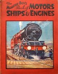 The Modern Boy's Book of Motors, Ships & Engines  by Amalgamated Press